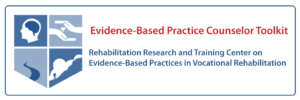 Evidence-Based Practice counselor toolkit vocational rehabilitation curriculum for people with disabilities