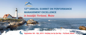 "Image of the ocean with a lighthouse on a cliff. Text reads ""12th annual summit on performance management excellence in beautiful Portland, Maine. September 4th through 6th, 2019. Holiday Inn by the Bay - Portland, Maine"""